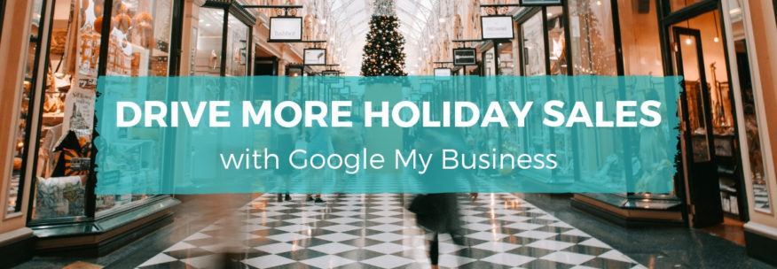 Google my business features in holiday season